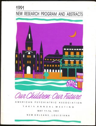 Our Children: Our Future: American Psychiatric Association 144th Annual Meeting