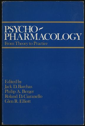 PSYCHO-PHARMACOLOGY: FROM THEORY TO PRACTICE. Jack D. BARCHAS