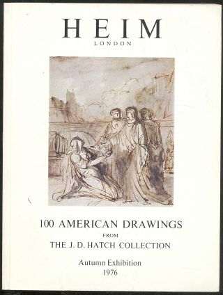 100 AMERICAN DRAWINGS From the J. D. Hatch Collection