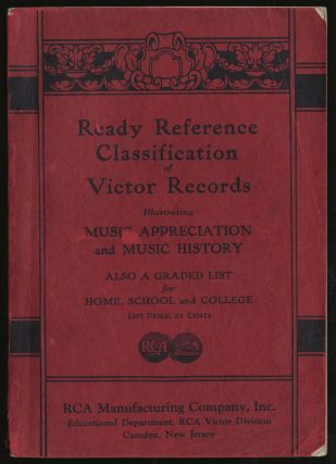READY REFERENCE CLASSIFICATION OF VICTOR RECORDS ILLUSTRATING MUSIC APPRECIATION AND MUSIC...