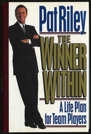 The Winner Within: A Life Plan for Team Players. Pat RILEY