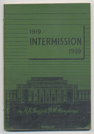 Intermission, 1919-1939. M. E. BEGGS, D W. Humphreys.