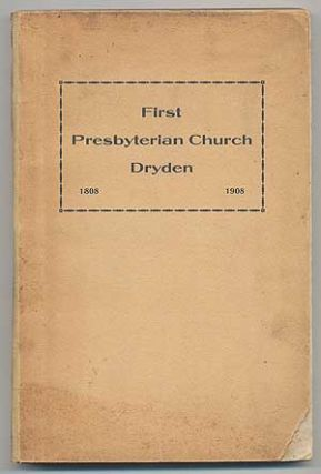 The Centennial History of the First Presbyterian Church of Dryden, 1808-1908