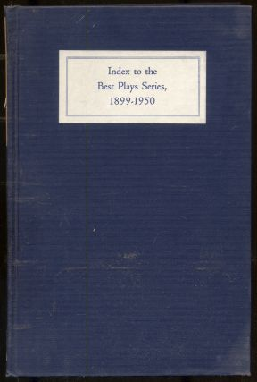Index to the Best Plays Series, 1899-1950