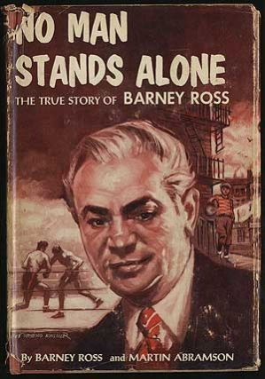 No Man Stands Alone: The True Story of Barney Ross