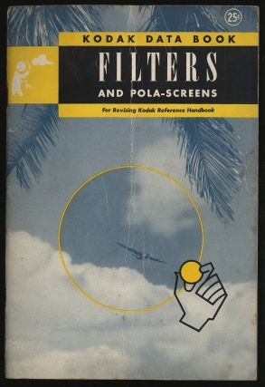 Filters and Pola-Screens: Kodak Data Book For Revising Kodak Reference Handbook