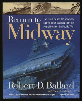Return To Midway. Robert D. And Rick Archbold BALLARD.