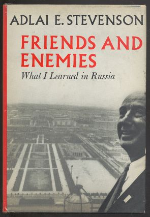 Friends and Enemies: What I Learned in Russia