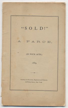 """Sold!"": A Farce (In Four Acts"