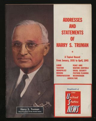 Addresses and Statements Of Harry S. Truman: A Topical Record From January, 1935 to April, 1945