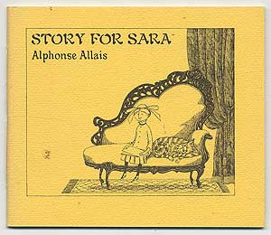 Story for Sara: What Happened to a Little Girl. Alphonse ALLAIS, Edward Gorey