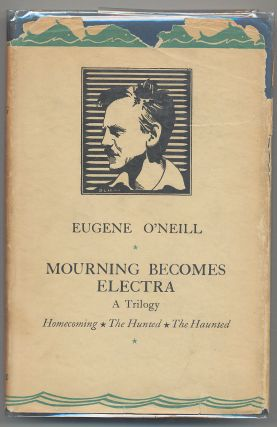 Mourning Becomes Electra: A Trilogy. Eugene O'NEILL