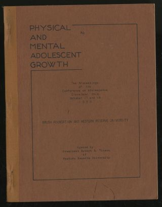 Physical and Mental Adolescent Growth: The Proceedings of the Conference on Adolescence Cleveland...