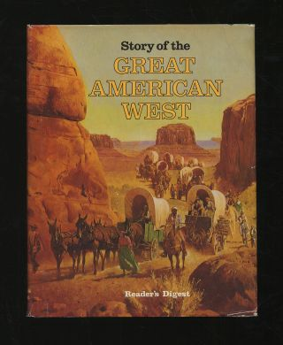 Story of the Great American West. S. BARNARD
