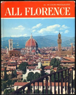 All Florence: Monuments, Buildings, Churches, Museums, Art Galleries, Outskirts