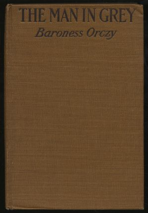 The Man in Grey. Baroness ORCZY
