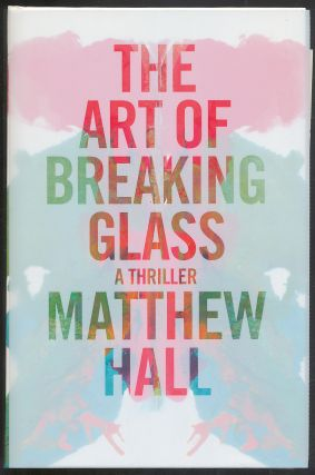 The Art of Breaking Glass: A Thriller