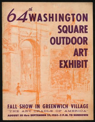 "64th Washington Square Outdoor Art Exhibit: Fall Show in Greenwich Village ""The Art Cradle of America"", August 30 thru September 22, 1963"