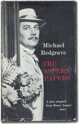 The Aspern Papers: A Comedy of Letters adapted for the theatre from Henry James' story