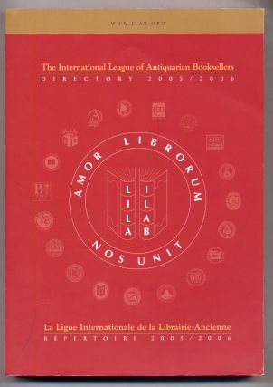 The International League of Antiquarian Booksellers Directory 2005/2006