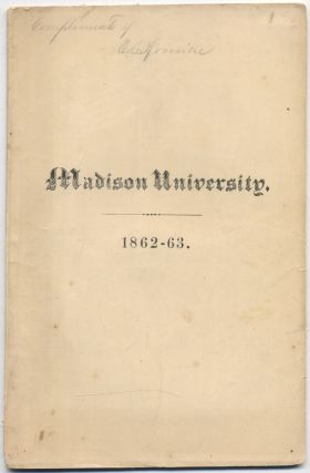 Catalogue of the Officers and Students of Madison University, for the Academic Year. 1862-63