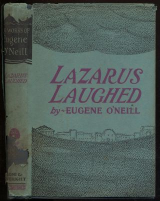 Lazarus Laughed (1925-26): A Play for an Imaginative Theatre. Eugene O'NEILL