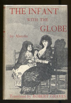 The Infant With The Globe. Pedro ALARCON, Robert GRAVES.