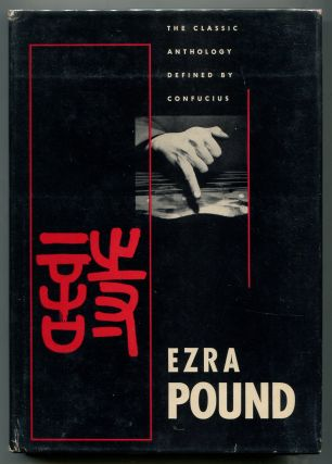 The Classic Anthology Defined by Confucius. Ezra POUND