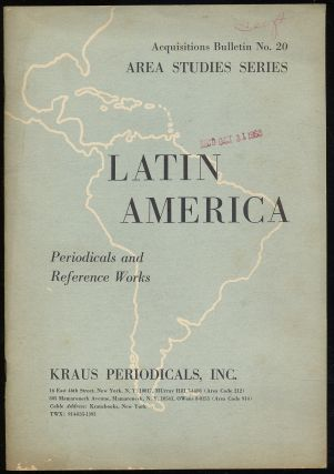 Latin America: Periodicals and Reference Works: Acquisitions Bulletin No. 20, Area Studies Series