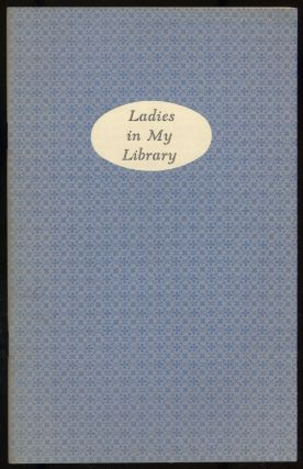 Ladies in My Library: Books and Letters from the Collection of Norman H. Strouse