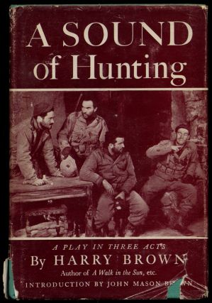 A Sound of Hunting: A Play in Three Acts. Harry BROWN