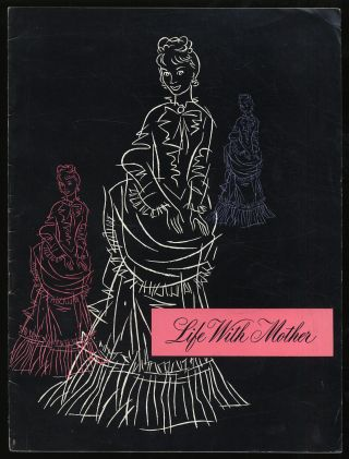 "Programme for the Play ""Life With Mother "" Howard LINDSAY, Russel CROUSE"