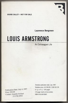 Louis Armstrong: An Extravagant Life. Laurence BERGREEN