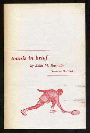 Tennis In Brief. John M. BARNABY.