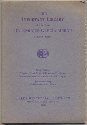 The Important Library of the Late Dr. Enrique Garcia Merou, Buenos Aires