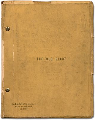 [Playscript]: The Old Glory: 1. Endicott and the Red Cross 2. My Kinsman, Major Molineux 3. Benito Cereno