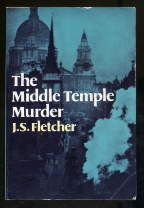 The Middle Temple Murder. J. S. FLETCHER
