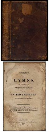 A Collection of Hymns, for the use of the Protestant Church of the United Brethren [bound with]...