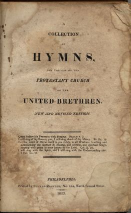 A Collection of Hymns, for the use of the Protestant Church of the United Brethren [bound with] Supplement to the Hymn-Book for the use of the Protestant Church of the United Brethren
