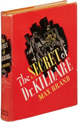 The Secret of Dr. Kildare. Max BRAND, Frederick Faust