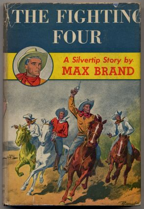 The Fighting Four. Max BRAND, Frederick Faust