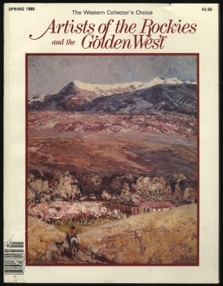 Artists of The Rockies and The Golden West Volume XII Number 2 Spring 1985
