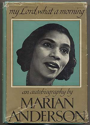 My Lord, What a Morning. Marian ANDERSON