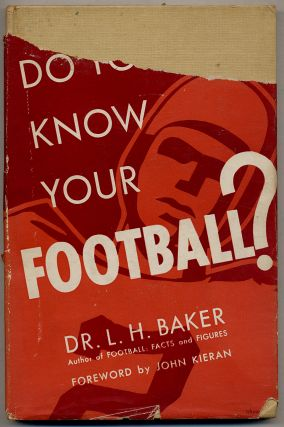 Do You Know Your Football? L. H. BAKER
