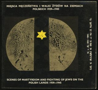 Scenes of Martyrdom and Fighting of jews on the Polish Lands 1939-1945