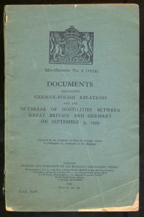 Documents Concerning German-Polish Relations and The Outbreak of Hostilities Between Great Britain and Germany on September 3, 1939