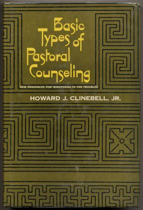 Basic Types of Pastoral Counseling. Howard J. CLINEBELL, Jr
