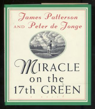 Miracle on the 17th Green. James PATTERSON, Peter DE JONGE
