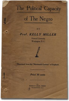 The Political Capacity of The Negro. Kelly MILLER
