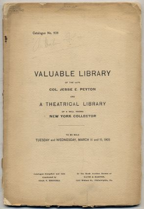 [Auction catalogue]: The Library of the Late Jesse E. Peyton... Also Valuable Theatrical Library of a New York Collection